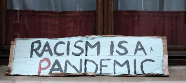 Racism is a pandemic